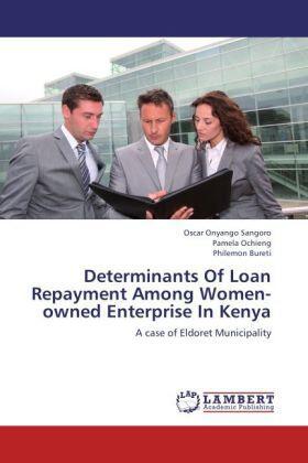 Onyango Sangoro / Ochieng / Bureti | Determinants Of Loan Repayment Among Women-owned Enterprise In Kenya | Buch | sack.de