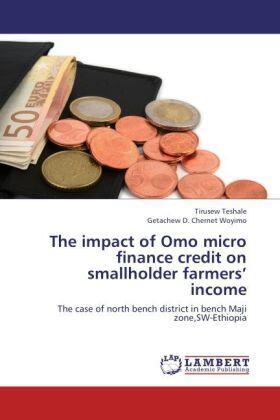 Teshale / Chernet Woyimo | The impact of Omo micro finance credit on smallholder farmers  income | Buch | sack.de