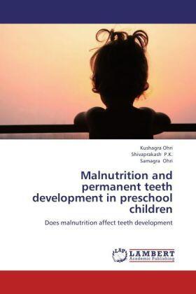 Ohri /  / Ohri | Malnutrition and permanent teeth development in preschool children | Buch | sack.de