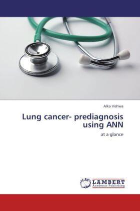 Vishwa | Lung cancer- prediagnosis using ANN | Buch | sack.de