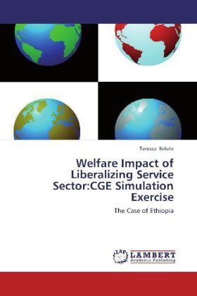 Belete | Welfare Impact of Liberalizing Service Sector:CGE Simulation Exercise | Buch | sack.de