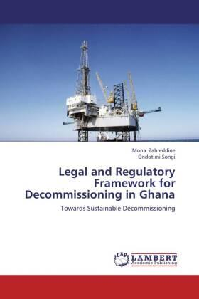 Zahreddine / Songi | Legal and Regulatory Framework for Decommissioning in Ghana | Buch | sack.de