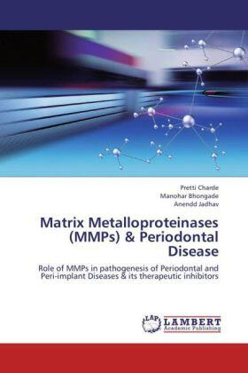 Charde / Bhongade / Jadhav   Matrix Metalloproteinases (MMPs) & Periodontal Disease   Buch   sack.de