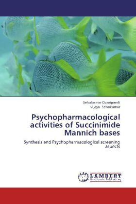 Duraipandi / Selvakumar | Psychopharmacological activities of Succinimide Mannich bases | Buch | sack.de