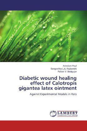 Paul / Rajbanshi / Badgujar | Diabetic wound healing effect of Calotropis gigantea latex ointment | Buch | sack.de