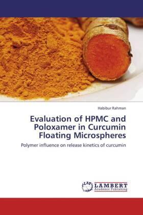 Rahman | Evaluation of HPMC and Poloxamer in Curcumin Floating Microspheres | Buch | sack.de