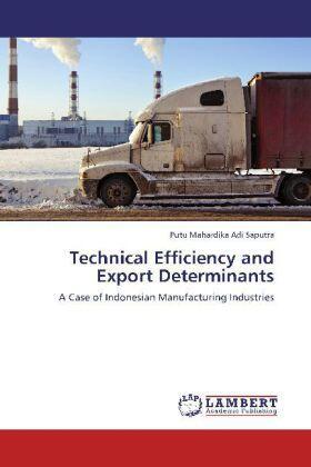 Adi Saputra   Technical Efficiency and Export Determinants   Buch   sack.de