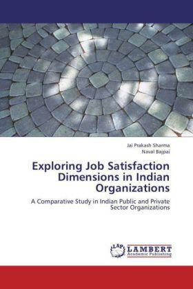 Prakash Sharma / Bajpai   Exploring Job Satisfaction Dimensions in Indian Organizations   Buch   sack.de