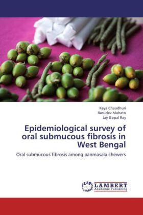 Chaudhuri / Mahato / Ray | Epidemiological survey of oral submucous fibrosis in West Bengal | Buch | sack.de
