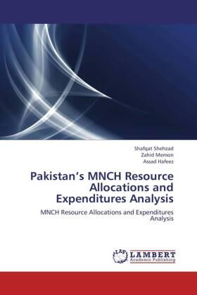 Shehzad / Memon / Hafeez | Pakistan's MNCH Resource Allocations and Expenditures Analysis | Buch | sack.de