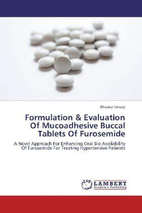 Umarji | Formulation & Evaluation Of Mucoadhesive Buccal Tablets Of Furosemide | Buch | sack.de