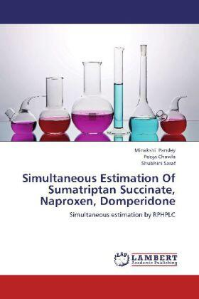 Pandey / Chawla / Saraf   Simultaneous Estimation Of Sumatriptan Succinate, Naproxen, Domperidone   Buch   sack.de
