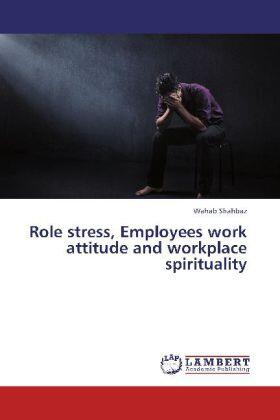 Shahbaz | Role stress, Employees work attitude and workplace spirituality | Buch | sack.de