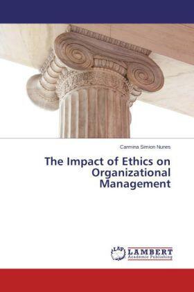 Simion Nunes | The Impact of Ethics on Organizational Management | Buch | sack.de