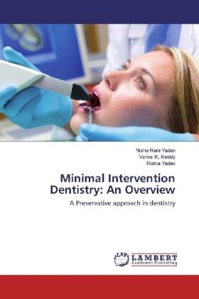 Rani Yadav / Reddy / Yadav | Minimal Intervention Dentistry: An Overview | Buch | sack.de