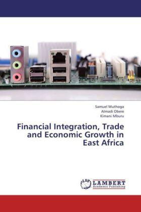 Muthoga / Obere / Mburu | Financial Integration, Trade and Economic Growth in East Africa | Buch | sack.de