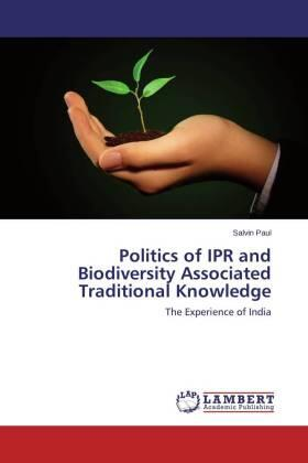 Paul | Politics of IPR and Biodiversity Associated Traditional Knowledge | Buch | sack.de