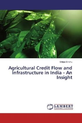 Agricultural Credit Flow and Infrastructure in India - An Insight | Buch | sack.de