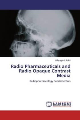 Radio Pharmaceuticals and Radio Opaque Contrast Media | Buch | sack.de
