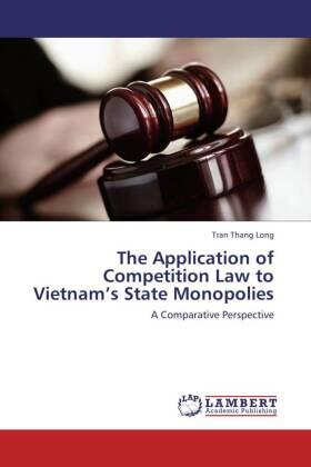 The Application of Competition Law to Vietnam's State Monopolies | Buch | sack.de