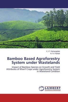 Rahangdale / Pathak | Bamboo Based Agroforestry System under Wastelands | Buch | sack.de