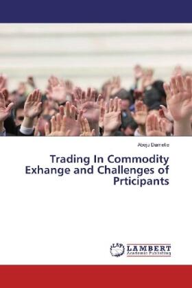 Dametie | Trading In Commodity Exhange and Challenges of Prticipants | Buch | sack.de