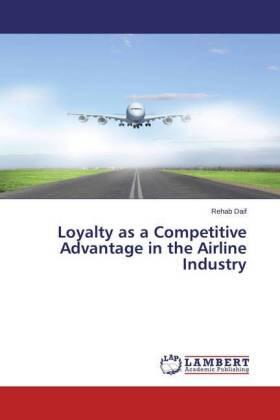 Daif | Loyalty as a Competitive Advantage in the Airline Industry | Buch | sack.de