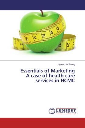 Ke Tuong | Essentials of Marketing A case of health care services in HCMC | Buch | sack.de
