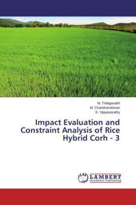 Thilagavathi / Chandrasekaran / Vijayasarathy | Impact Evaluation and Constraint Analysis of Rice Hybrid Corh - 3 | Buch | sack.de