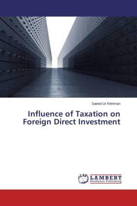 Ur Rehman | Influence of Taxation on Foreign Direct Investment | Buch | sack.de