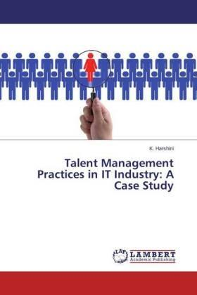 Harshini | Talent Management Practices in IT Industry: A Case Study | Buch | sack.de