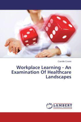 Cronin | Workplace Learning - An Examination Of Healthcare Landscapes | Buch | sack.de