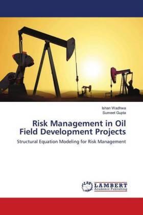 Wadhwa / Gupta | Risk Management in Oil Field Development Projects | Buch | sack.de