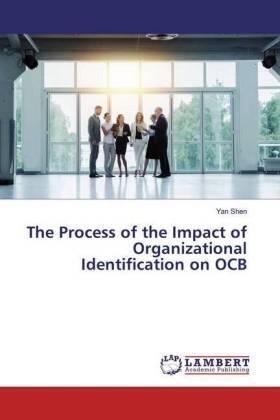 Shen | The Process of the Impact of Organizational Identification on OCB | Buch | sack.de