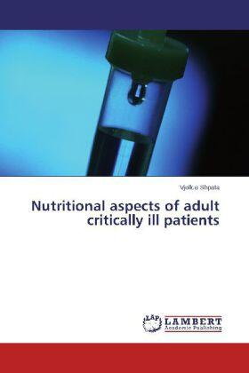 Shpata | Nutritional aspects of adult critically ill patients | Buch | sack.de