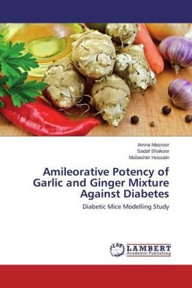 Amileorative Potency of Garlic and Ginger Mixture Against Diabetes | Buch | sack.de