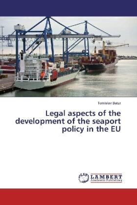Batur | Legal aspects of the development of the seaport policy in the EU | Buch | sack.de