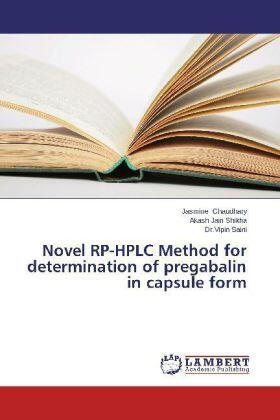 Chaudhary / Shikha / Saini | Novel RP-HPLC Method for determination of pregabalin in capsule form | Buch | sack.de