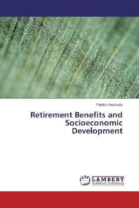 Kazimoto | Retirement Benefits and Socioeconomic Development | Buch | sack.de