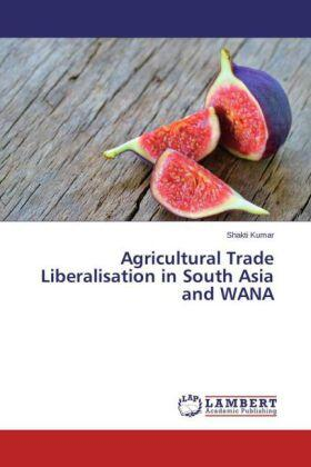 Kumar | Agricultural Trade Liberalisation in South Asia and WANA | Buch | sack.de