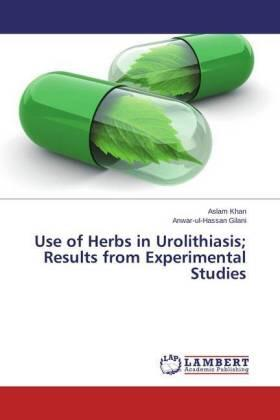 Use of Herbs in Urolithiasis; Results from Experimental Studies | Buch | sack.de