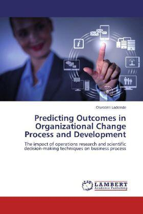 Ladeinde | Predicting Outcomes in Organizational Change Process and Development | Buch | sack.de