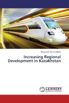 Murzamadiyev | Increasing Regional Development in Kazakhstan | Buch | sack.de