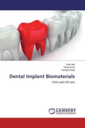 Jain / Arora / Singh   Dental Implant Biomaterials   Buch   sack.de