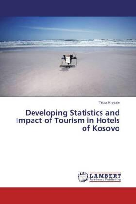Kryeziu | Developing Statistics and Impact of Tourism in Hotels of Kosovo | Buch | sack.de
