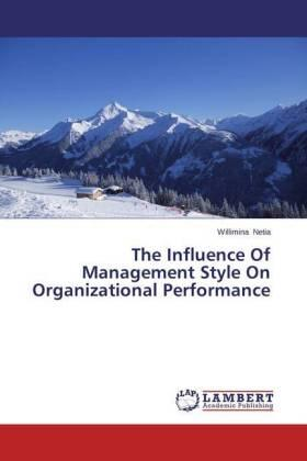 Netia   The Influence Of Management Style On Organizational Performance   Buch   sack.de