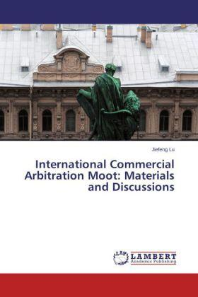 Lu | International Commercial Arbitration Moot: Materials and Discussions | Buch | sack.de