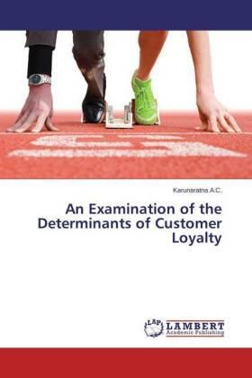 An Examination of the Determinants of Customer Loyalty   Buch   sack.de