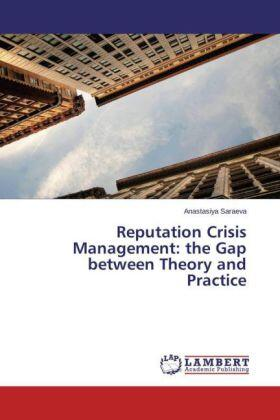 Reputation Crisis Management: the Gap between Theory and Practice   Buch   sack.de