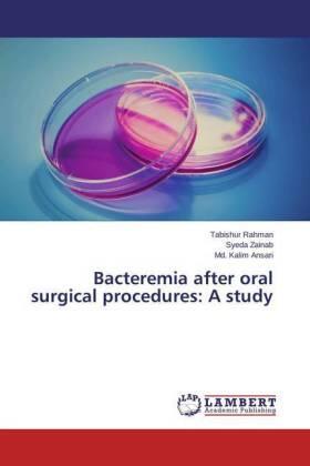 Rahman / Zainab / Ansari   Bacteremia after oral surgical procedures: A study   Buch   sack.de